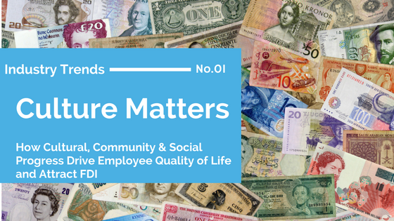 Culture Matters – How Cultural, Community, and Social Progress Drive Employee Quality of Life and Attract FDI